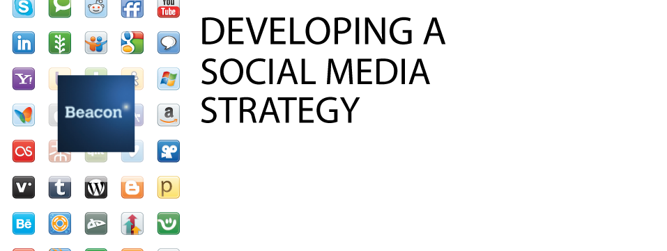developing a social media strategy beacon ad Social Media Strategy: Could you make money?