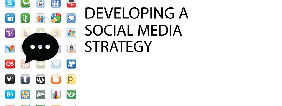 developing a social media strategy comments Social Media Strategy: Comments