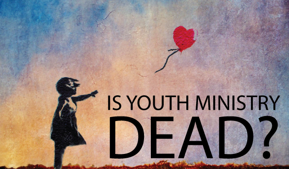 is youth ministry dead  Is Youth Ministry Dead?