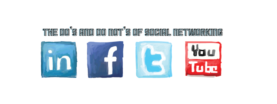 the dos and do nots of social networking The Dos and Do Nots of Social Networking