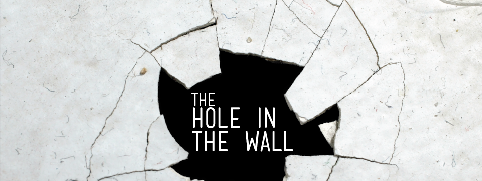 the hole in the wall The Hole in the Wall