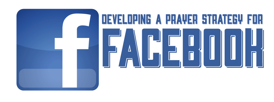 facebook prayer strategy Developing a facebook prayer strategy!