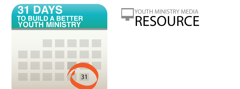 31 days to build a better youth ministry 31 Days to Build a Better Youth Ministry Posts
