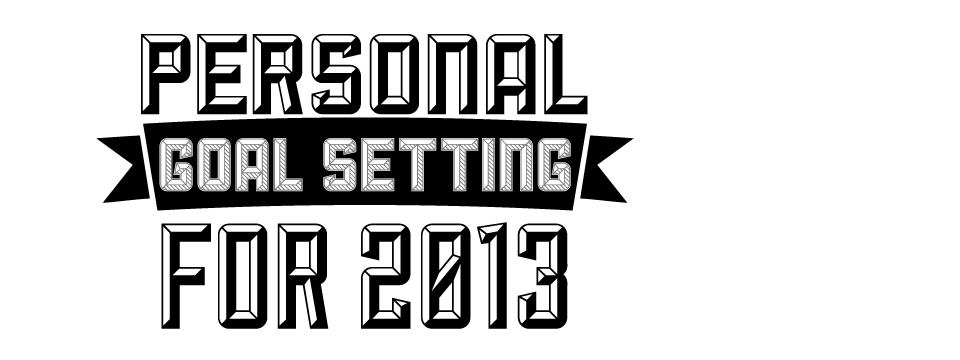 Personal Goal Setting for 2013 - Youth Ministry Media