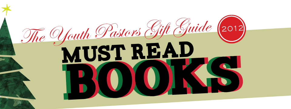 the youth pastors gift guide main banners1 The Youth Pastors Gift Guide 2012: Books