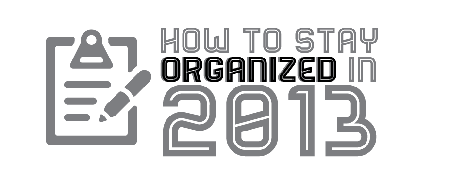 how-to-stay-organized-in-2013