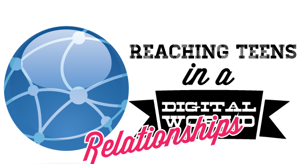 Reaching-teens-in-a-digial-world-relationships