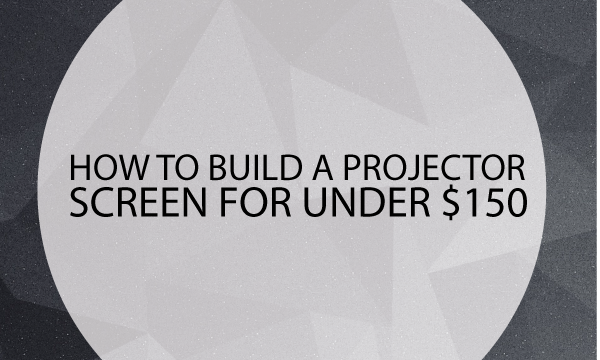 how-to-build-a-cheap-projector-screen