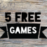 Freebie Friday: 5 Free Games April 2013