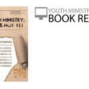 Book Review: Youth Ministry: Now & Not Yet